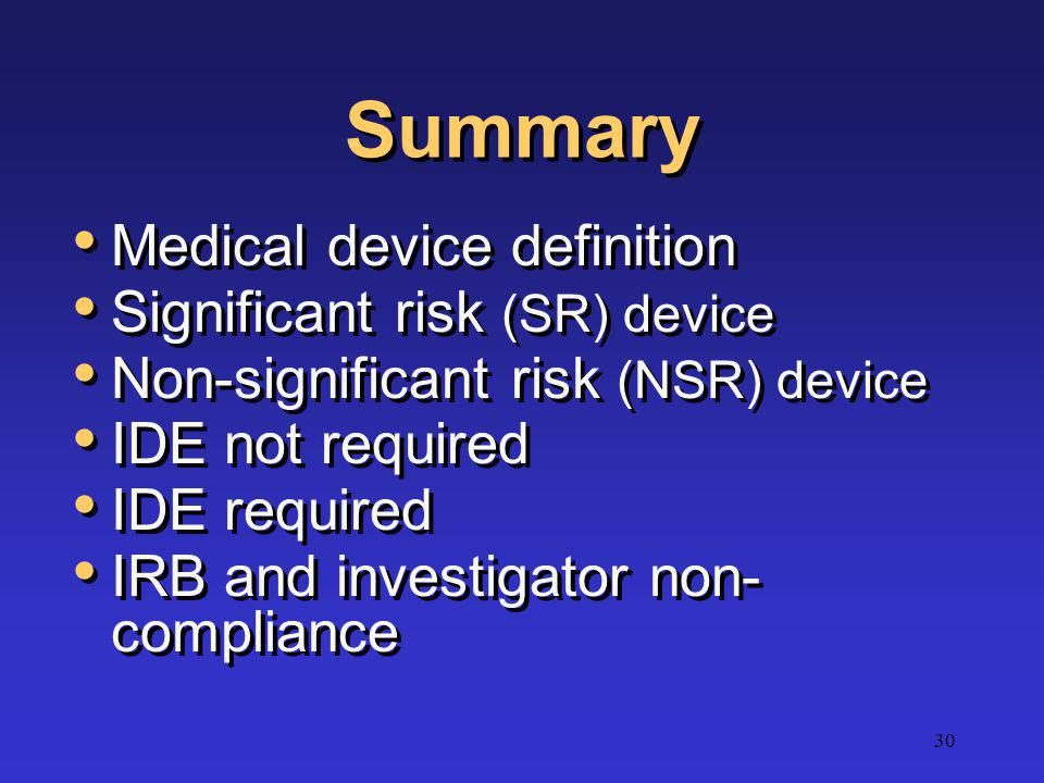 Summary Medical device definition Significant risk (SR) device