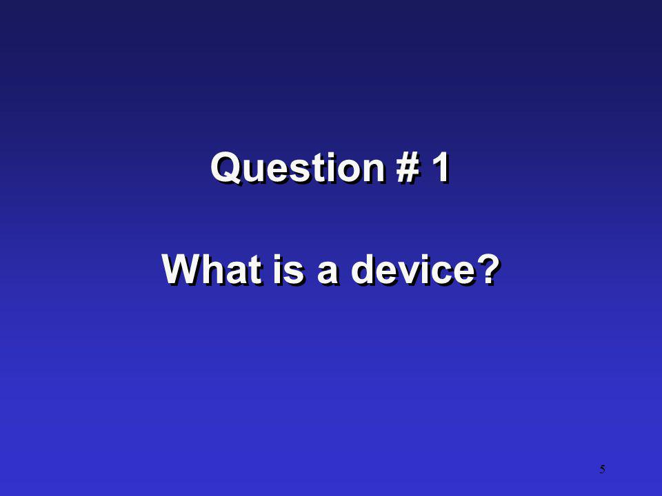 Question # 1 What is a device