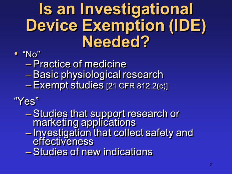 Is an Investigational Device Exemption (IDE) Needed