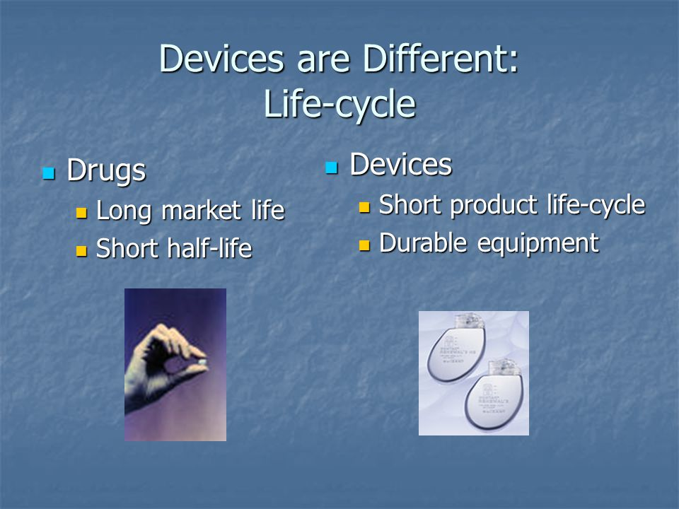 Devices are Different: Life-cycle
