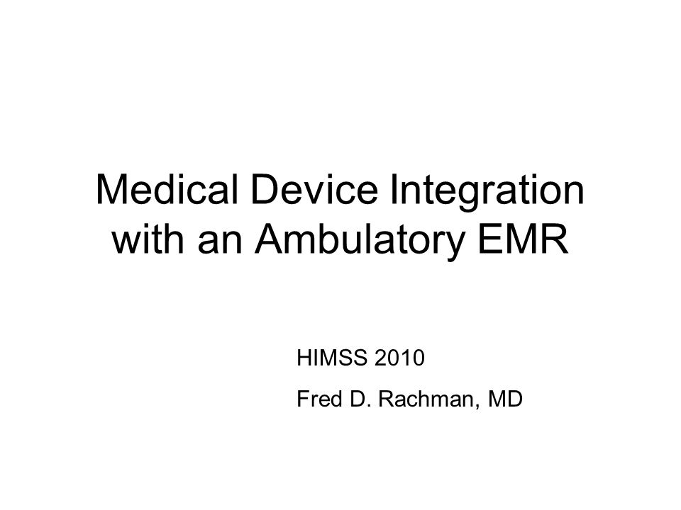 Medical Device Integration with an Ambulatory EMR