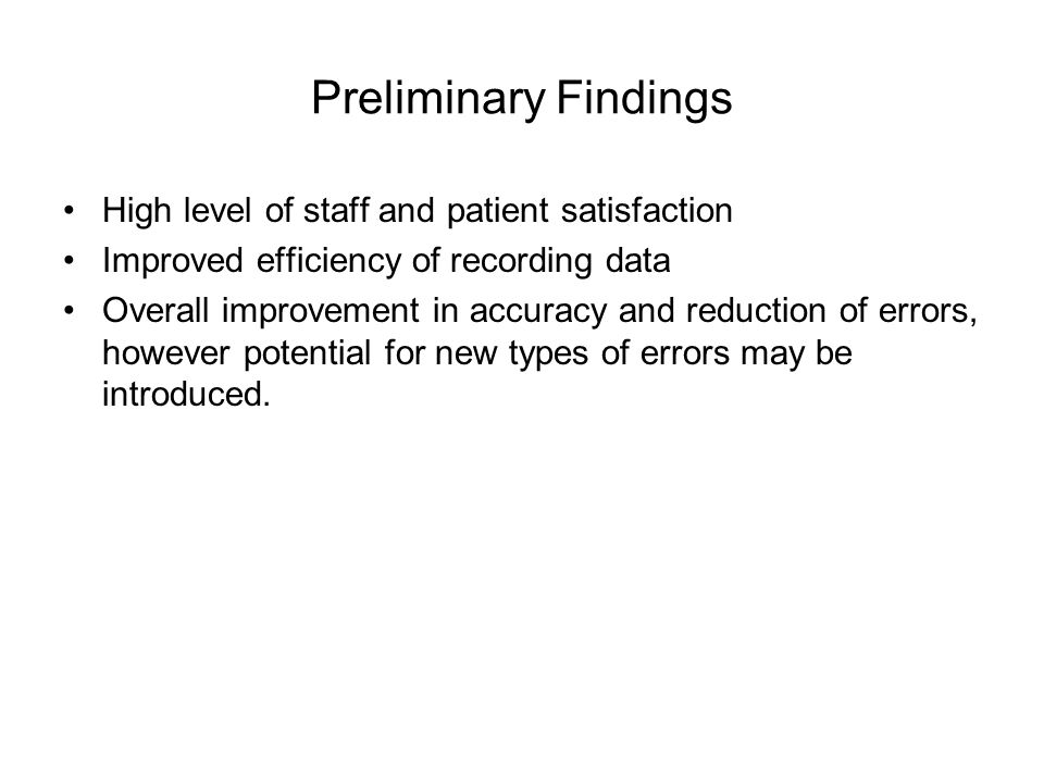 Preliminary Findings High level of staff and patient satisfaction