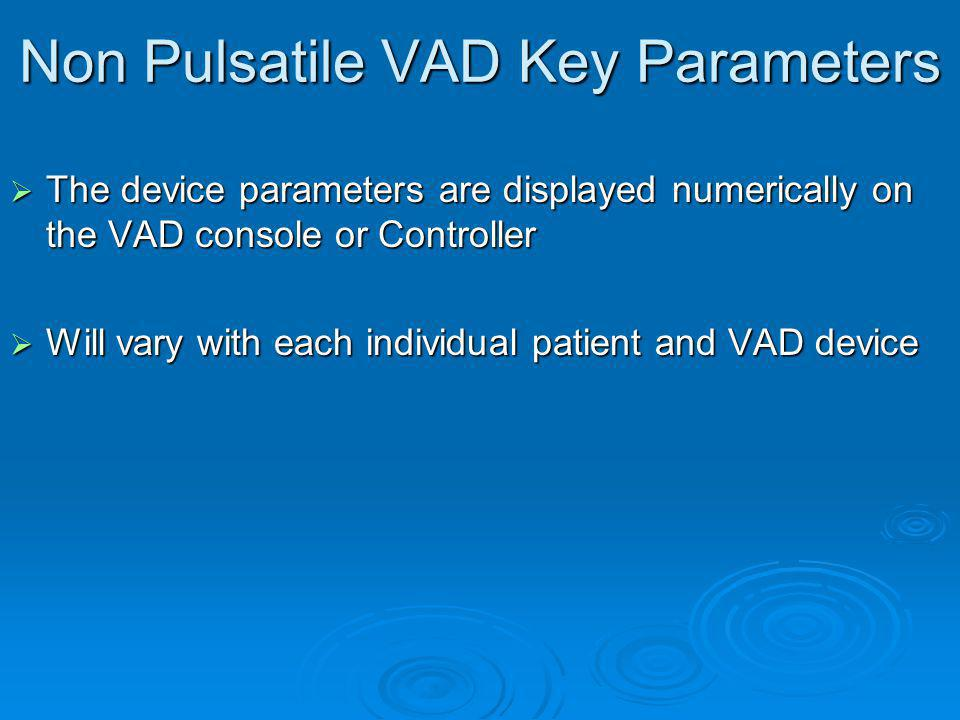 Non Pulsatile VAD Key Parameters