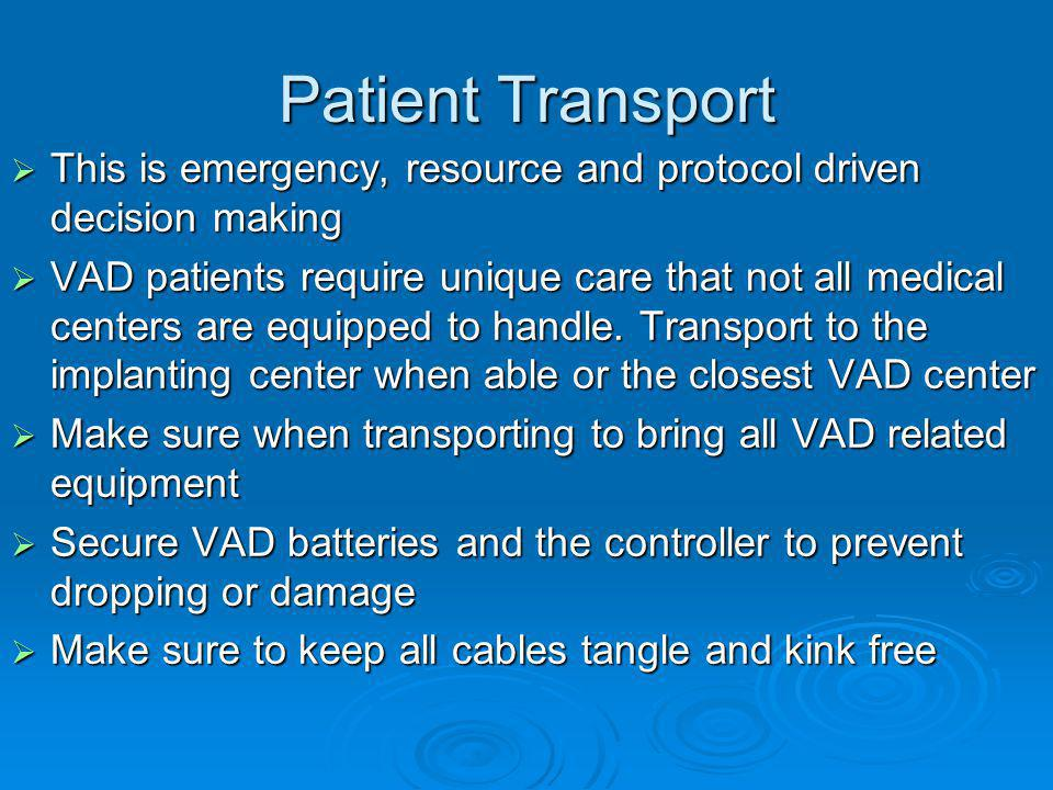 Patient Transport This is emergency, resource and protocol driven decision making.