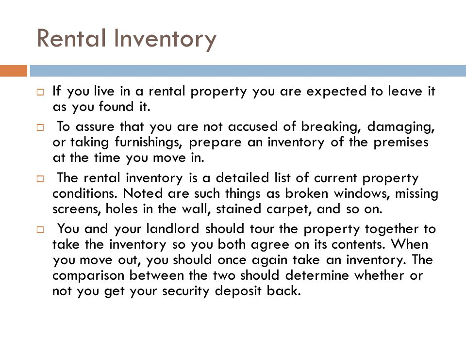 Rental Inventory If you live in a rental property you are expected to leave it as you found it.
