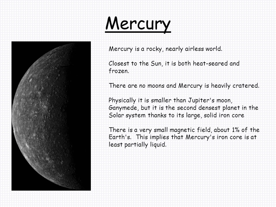 Mercury Mercury is a rocky, nearly airless world.