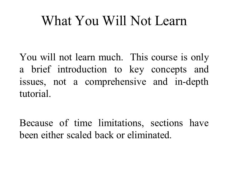 What You Will Not Learn