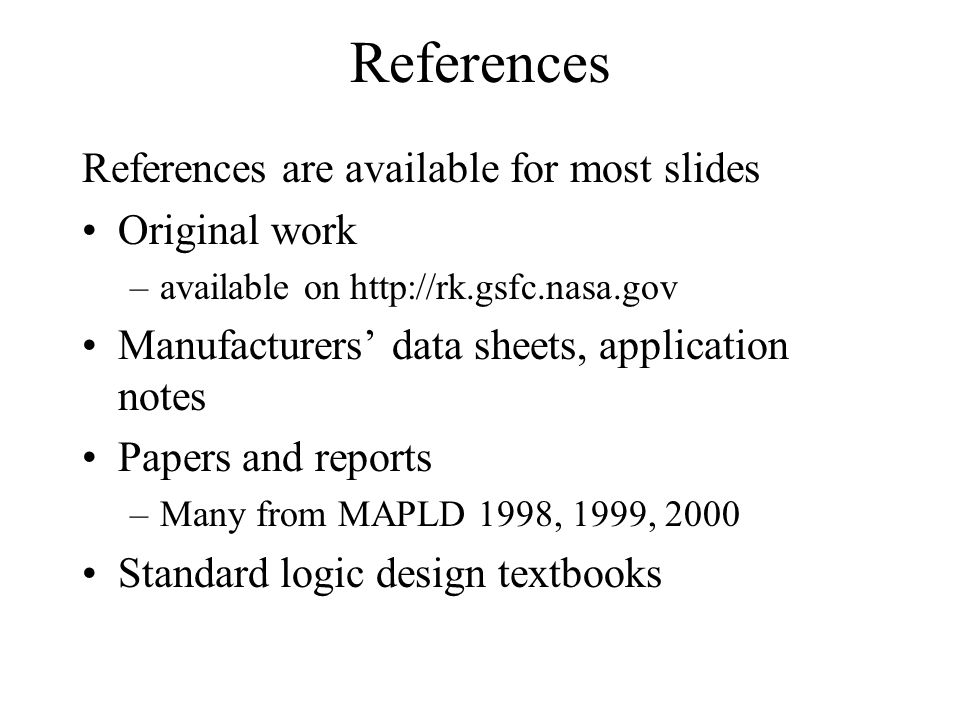References References are available for most slides Original work