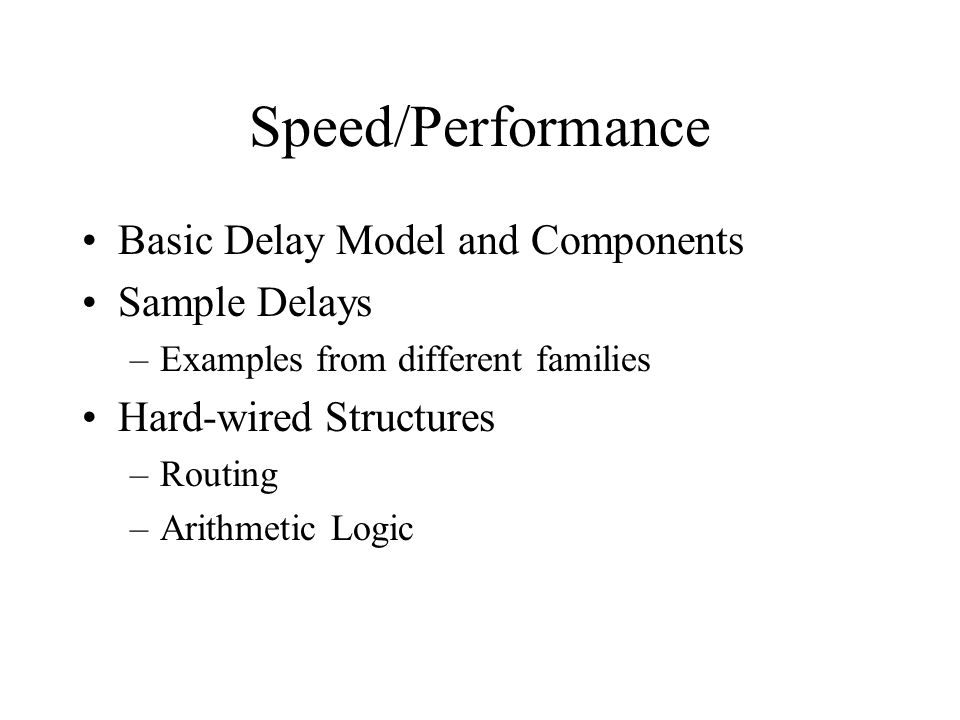Speed/Performance Basic Delay Model and Components Sample Delays
