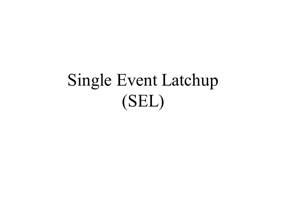 Single Event Latchup (SEL)