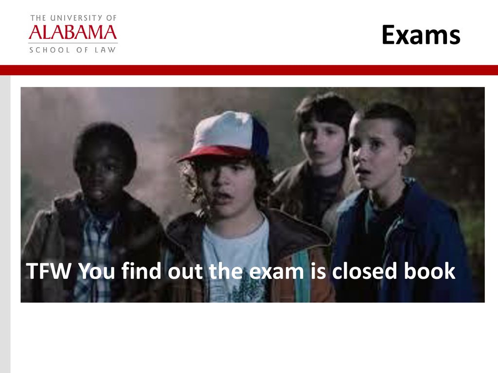 Exams TFW You find out the exam is closed book - ppt download