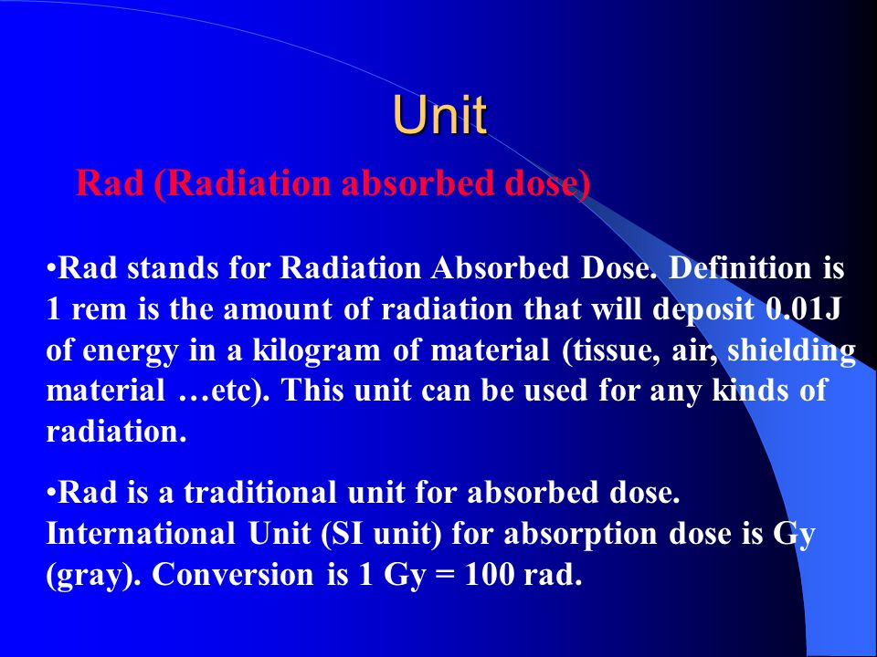 Unit Rad (Radiation absorbed dose)