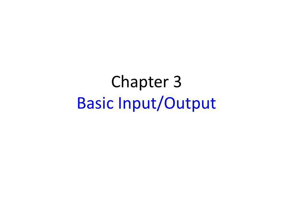Chapter 3 Basic Input/Output