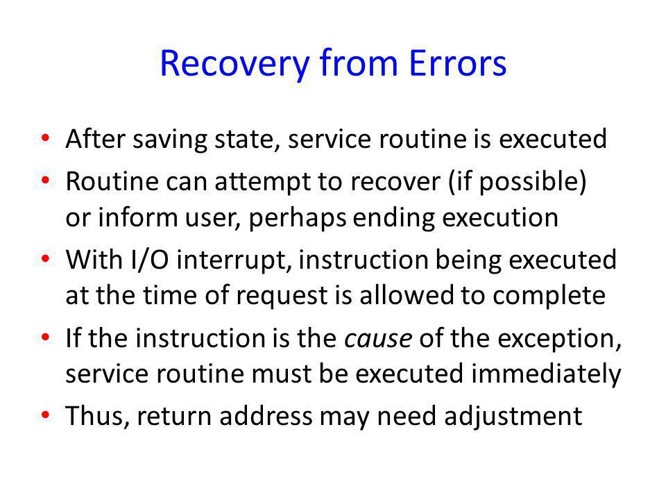Recovery from Errors After saving state, service routine is executed
