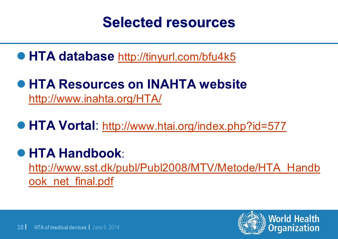 Selected resources HTA database http://tinyurl.com/bfu4k5