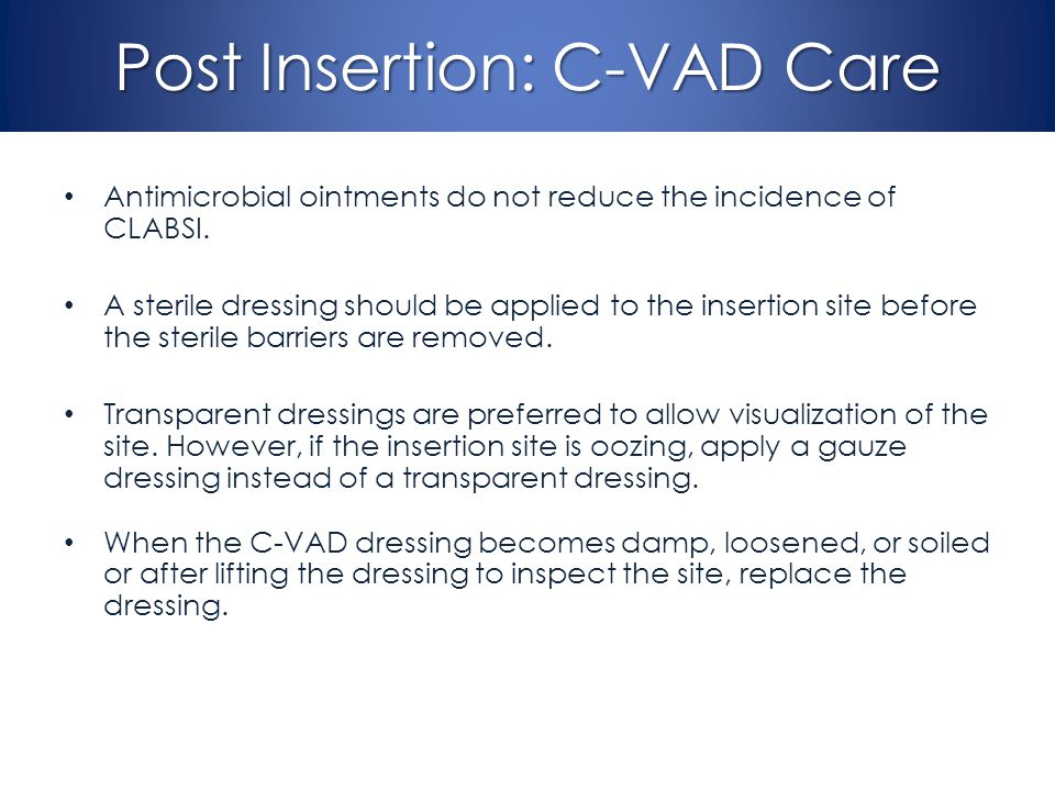 Post Insertion: C-VAD Care