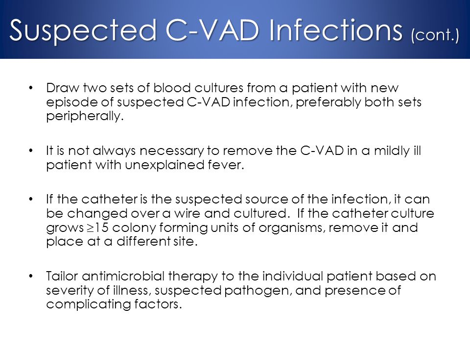 Suspected C-VAD Infections (cont.)