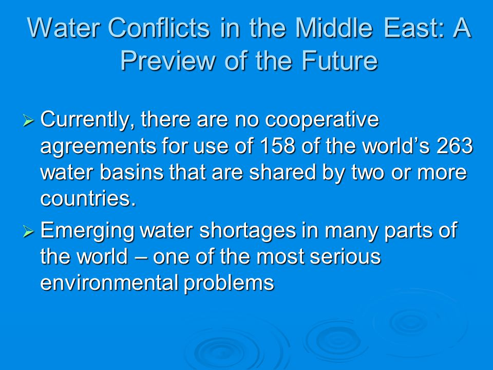 Water Conflicts in the Middle East: A Preview of the Future