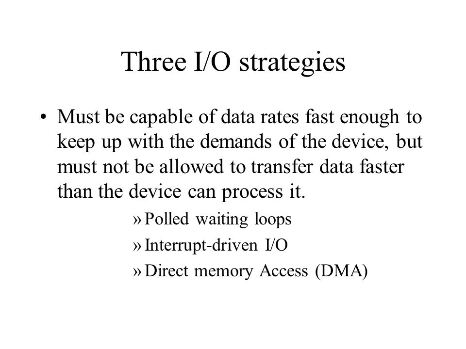 Three I/O strategies