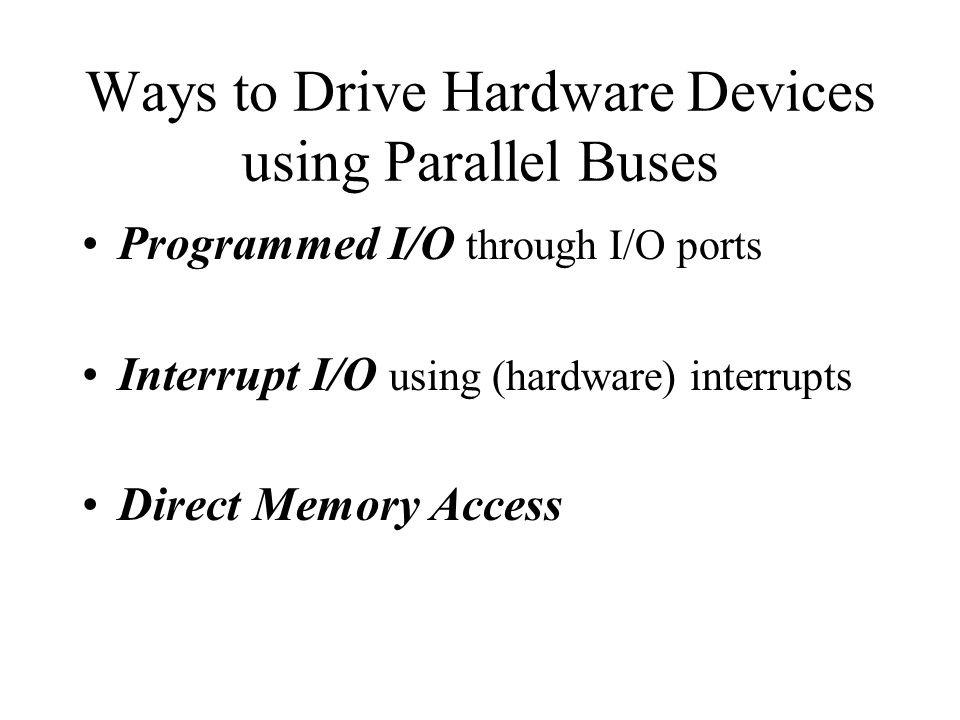 Ways to Drive Hardware Devices using Parallel Buses