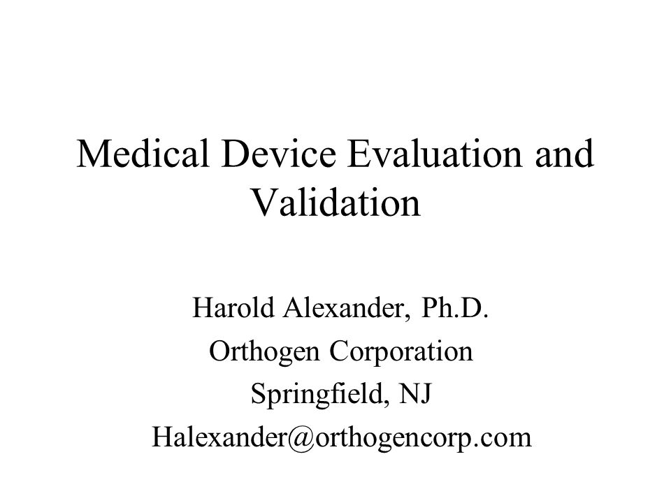 Medical Device Evaluation and Validation