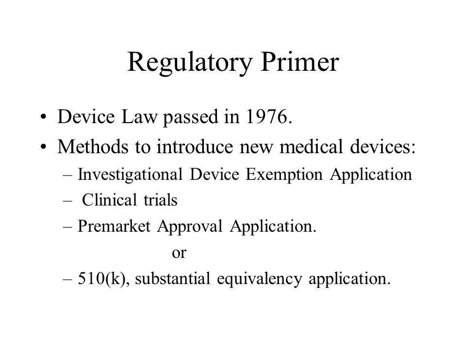 Regulatory Primer Device Law passed in 1976.