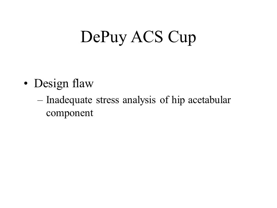 DePuy ACS Cup Design flaw