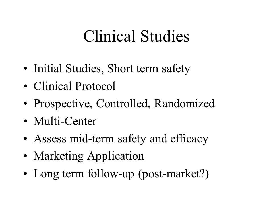 Clinical Studies Initial Studies, Short term safety Clinical Protocol