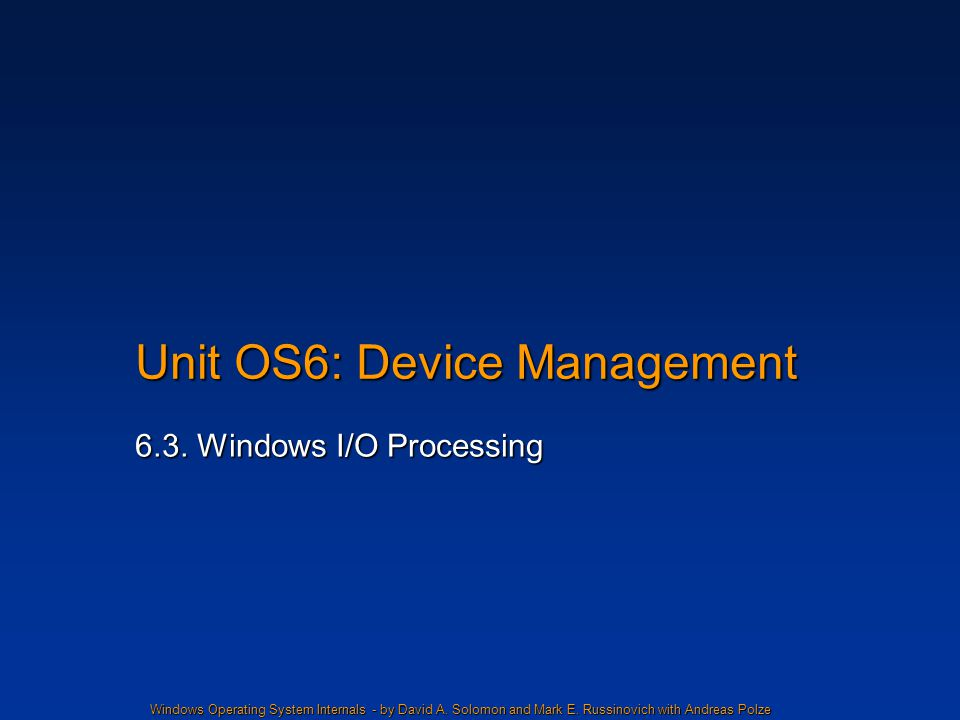 Unit OS6: Device Management