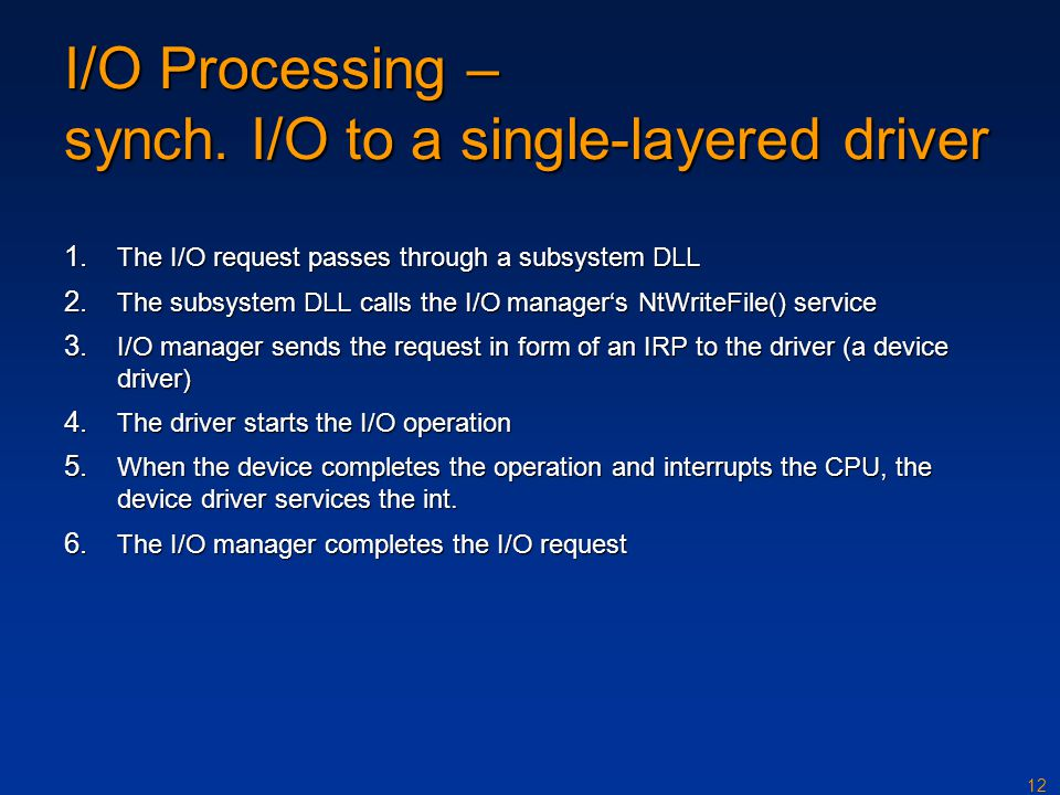I/O Processing – synch. I/O to a single-layered driver