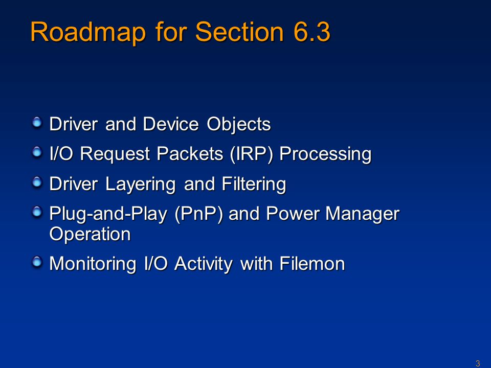 Roadmap for Section 6.3 Driver and Device Objects