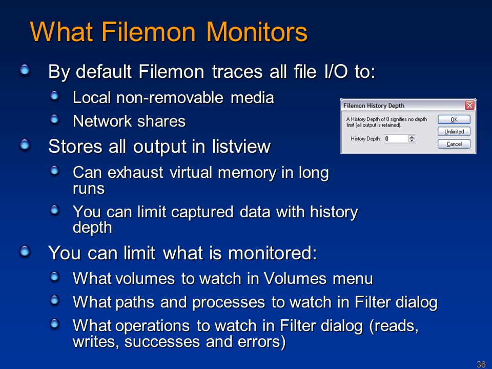 What Filemon Monitors By default Filemon traces all file I/O to:
