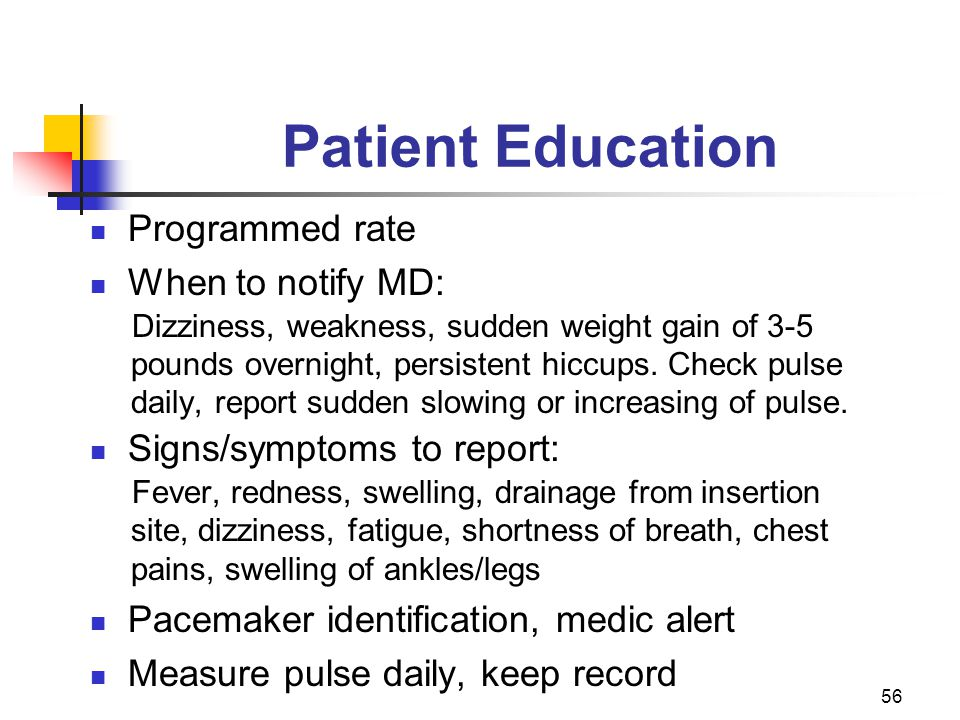 Patient Education Programmed rate When to notify MD: