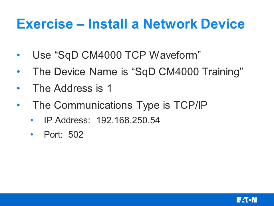 Exercise – Install a Network Device