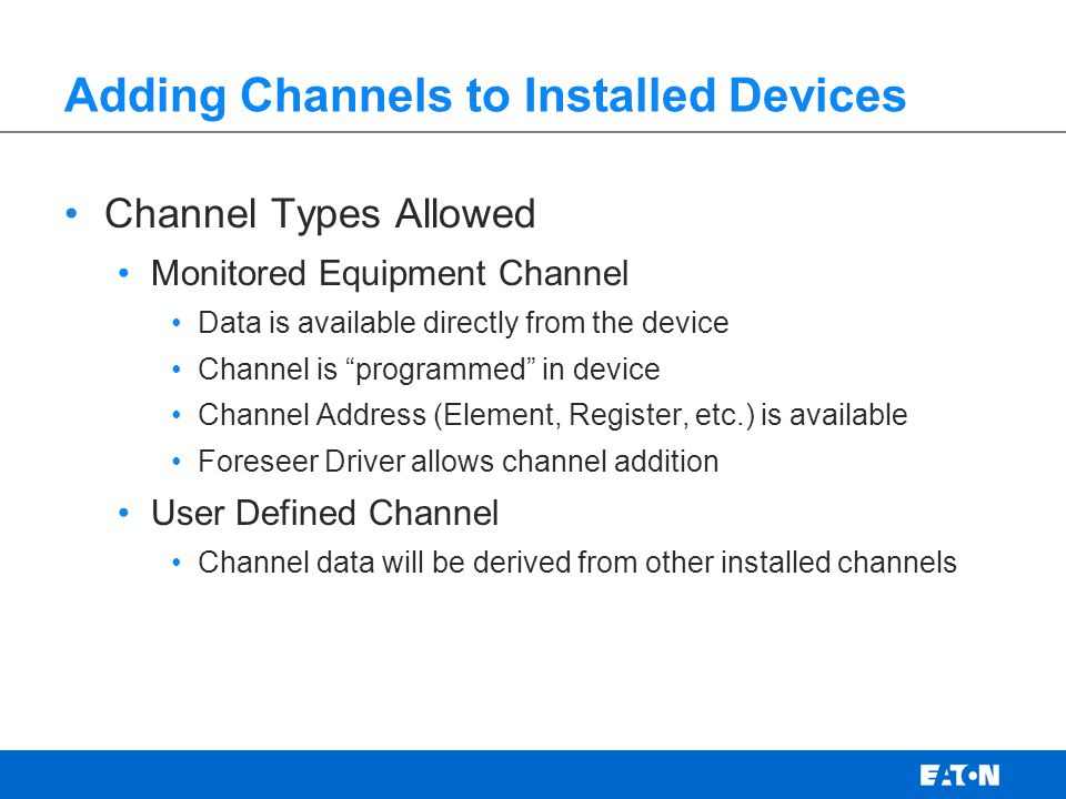 Adding Channels to Installed Devices