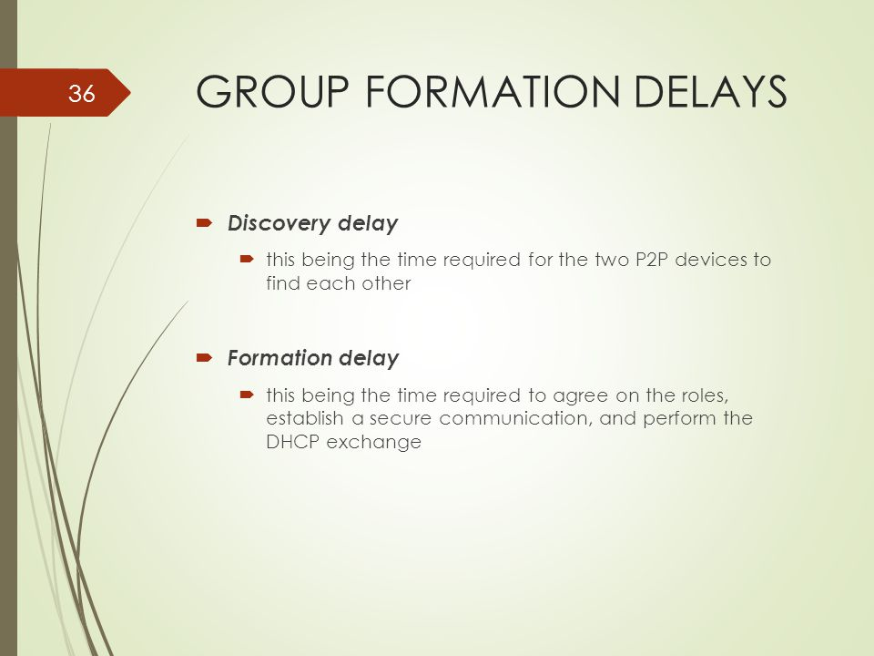 GROUP FORMATION DELAYS