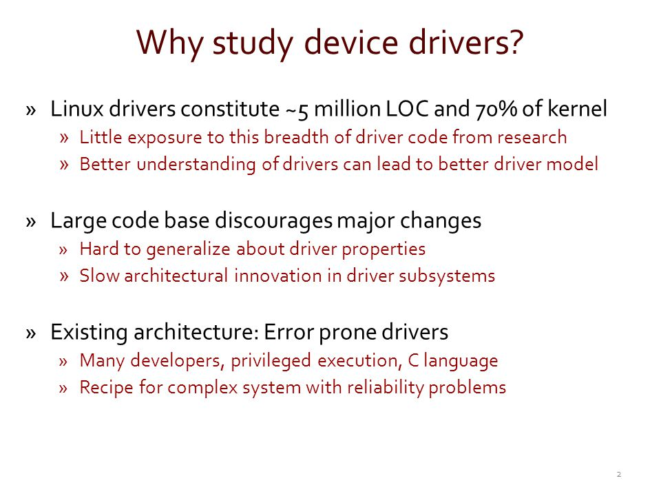 Why study device drivers