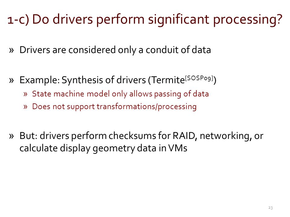 1-c) Do drivers perform significant processing