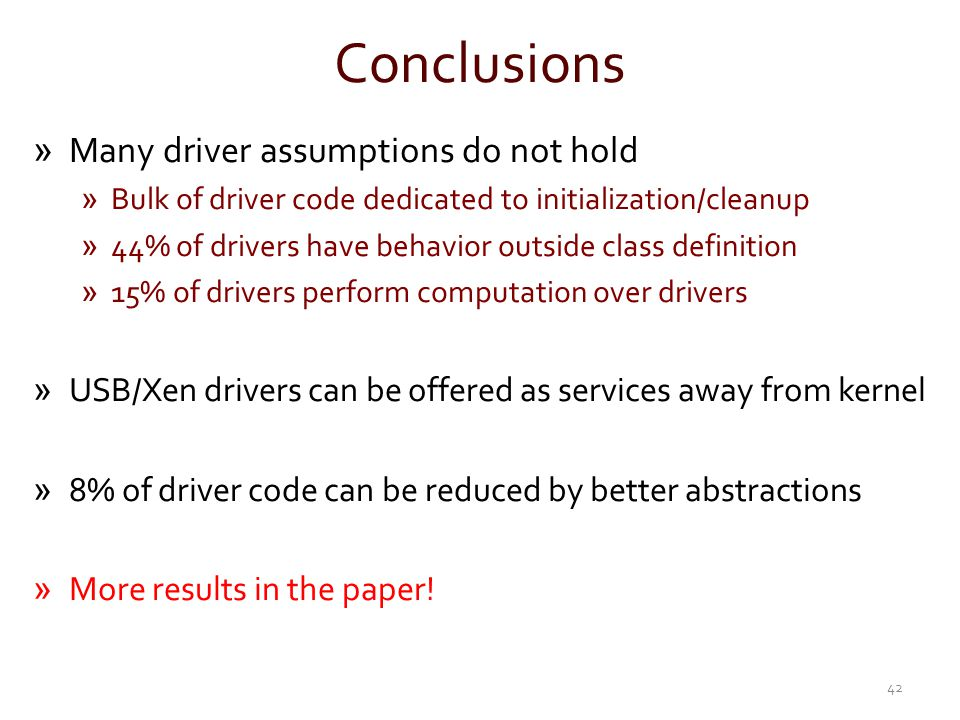 Conclusions Many driver assumptions do not hold
