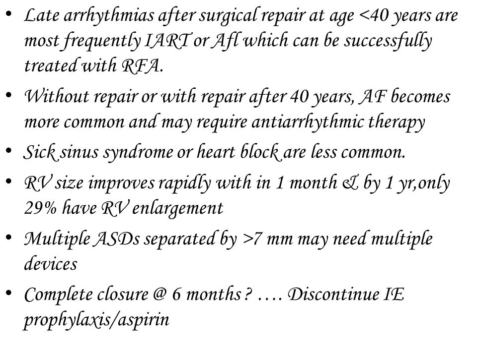 Late arrhythmias after surgical repair at age <40 years are most frequently IART or Afl which can be successfully treated with RFA.