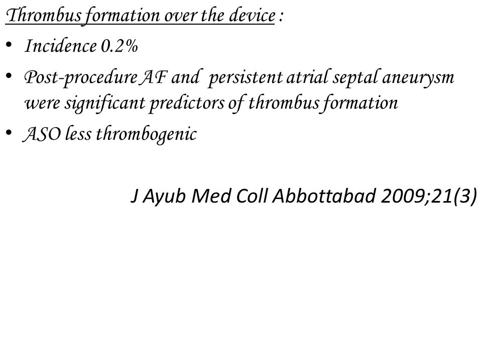 Thrombus formation over the device :