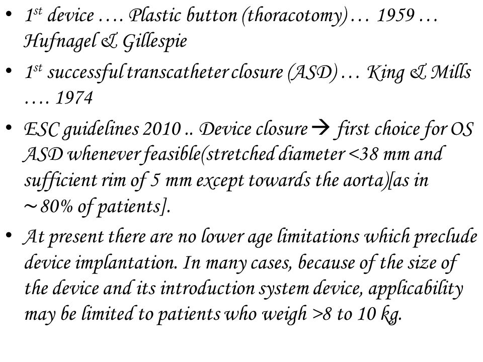 1st device …. Plastic button (thoracotomy) … 1959 … Hufnagel & Gillespie