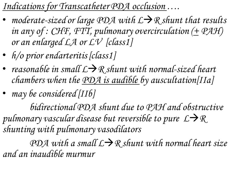 Indications for Transcatheter PDA occlusion ….