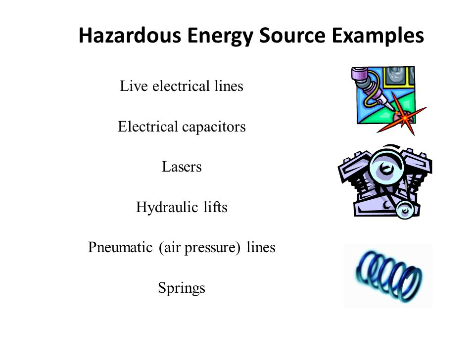 Hazardous Energy Source Examples