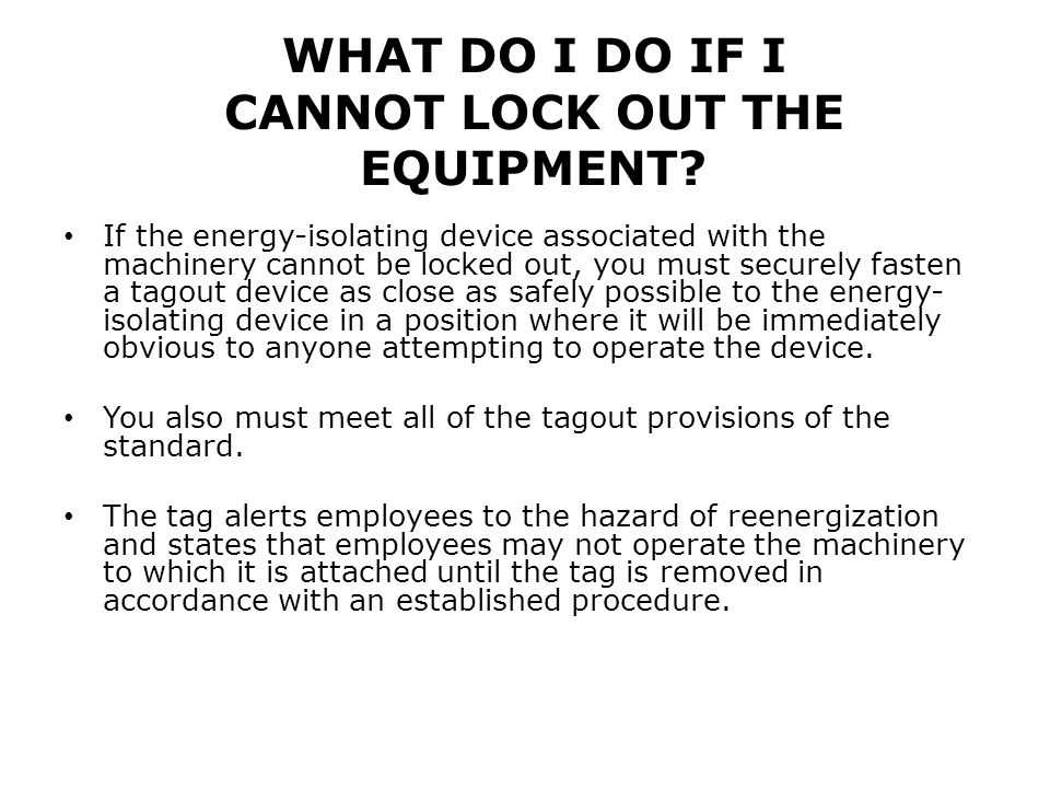 WHAT DO I DO IF I CANNOT LOCK OUT THE EQUIPMENT