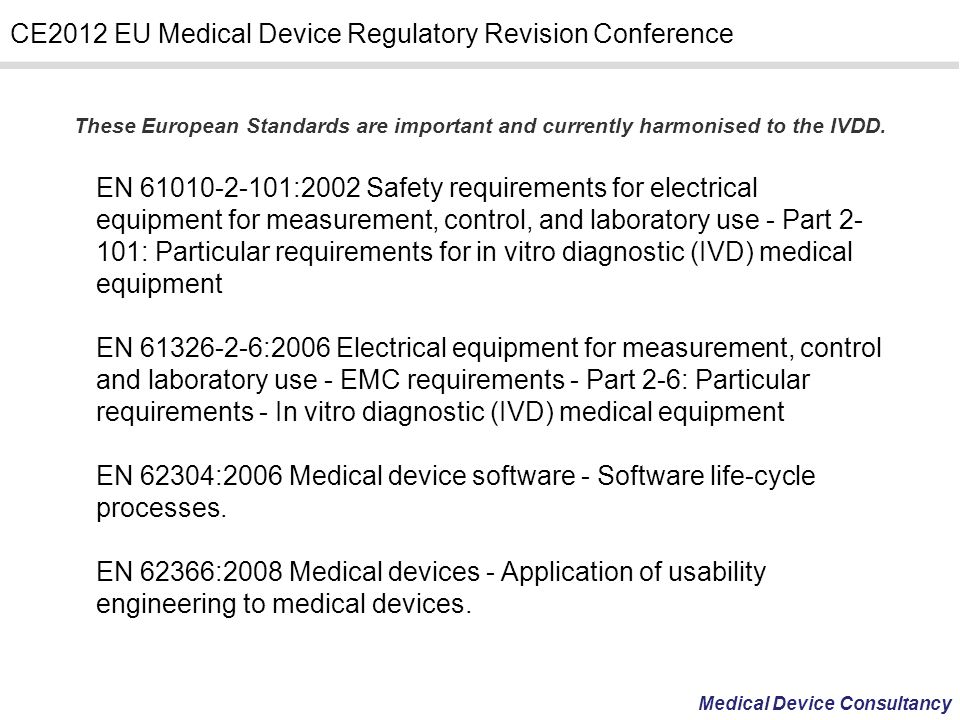 EN 62304:2006 Medical device software - Software life-cycle processes.
