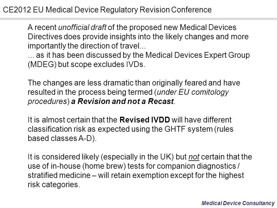 A recent unofficial draft of the proposed new Medical Devices Directives does provide insights into the likely changes and more importantly the direction of travel...