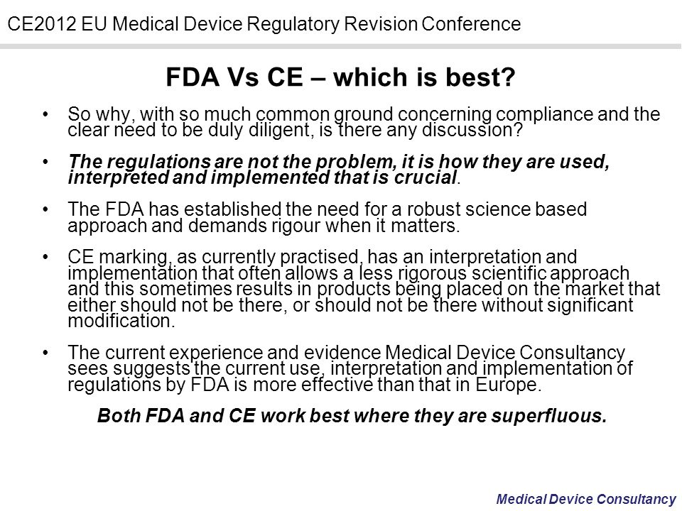 Both FDA and CE work best where they are superfluous.