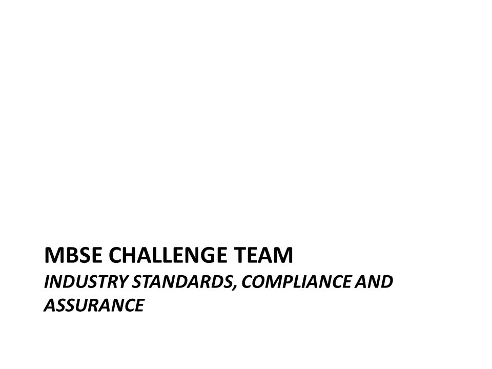 Mbse challenge team Industry standards, compliance and assurance