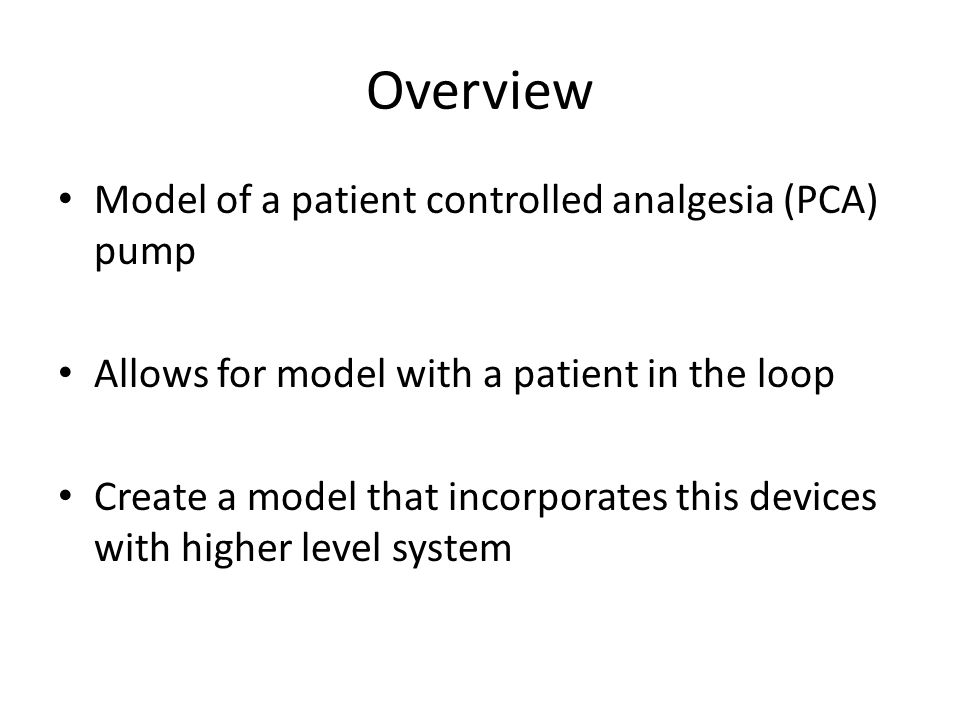 Overview Model of a patient controlled analgesia (PCA) pump